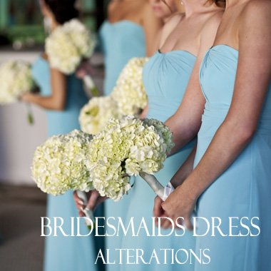 BRIDESMAIDS DRESS ALTERATIONS