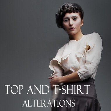 TOP AND T-SHIRT ALTERATIONS